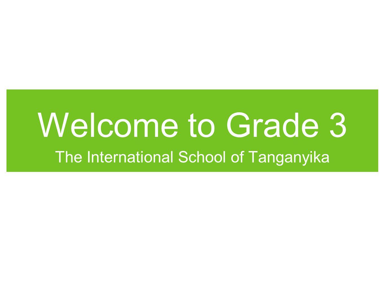 Welcome to Grade 3 The International School of Tanganyika