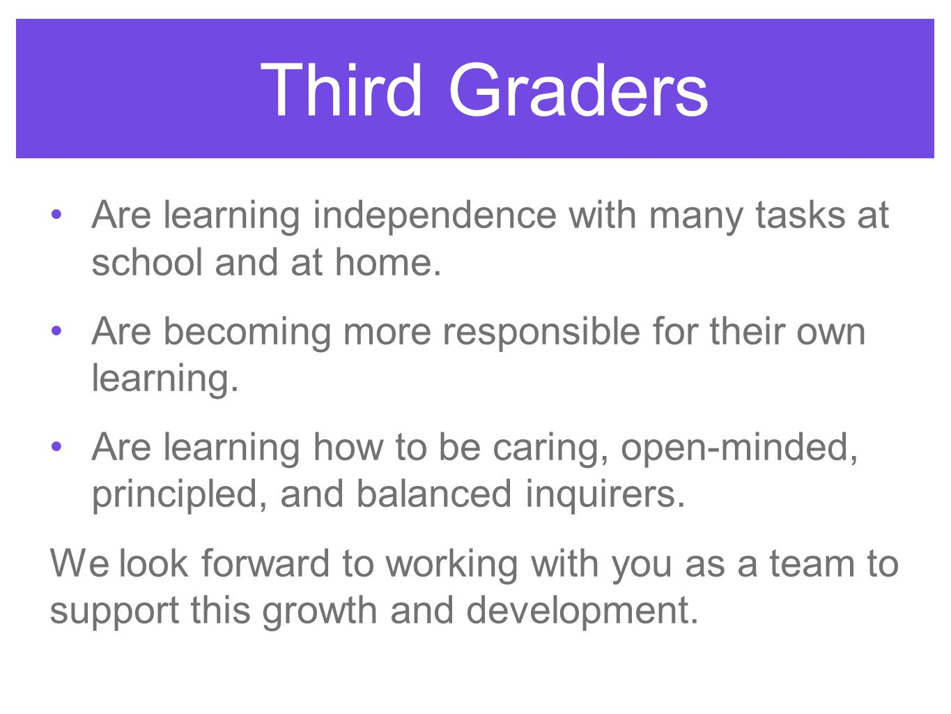Third Graders Are learning independence with many tasks at school and at home.