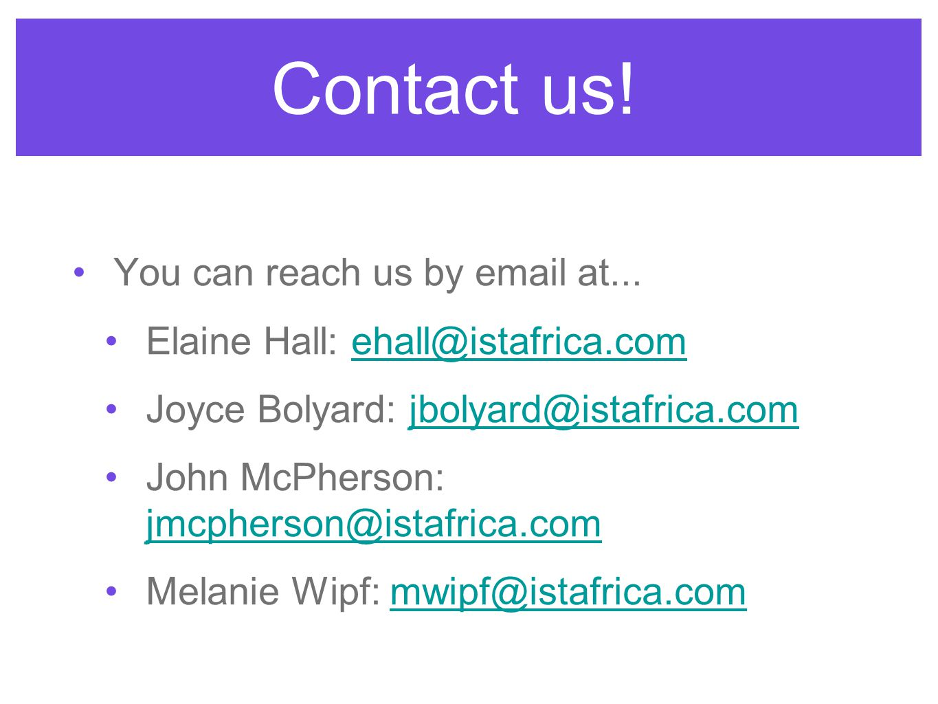 Contact us. You can reach us by email at...