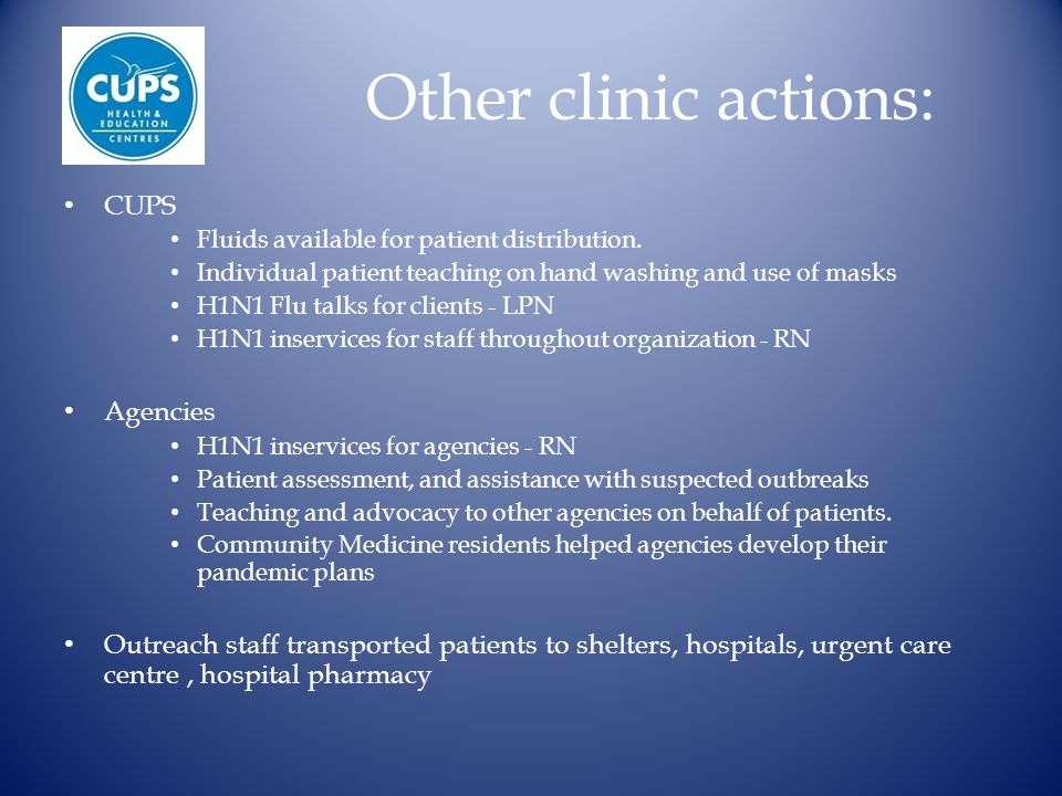Other clinic actions: CUPS Fluids available for patient distribution.