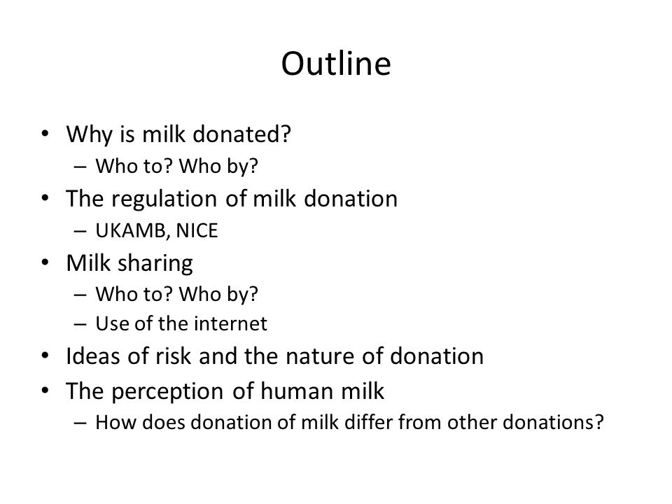 Outline Why is milk donated. – Who to. Who by.