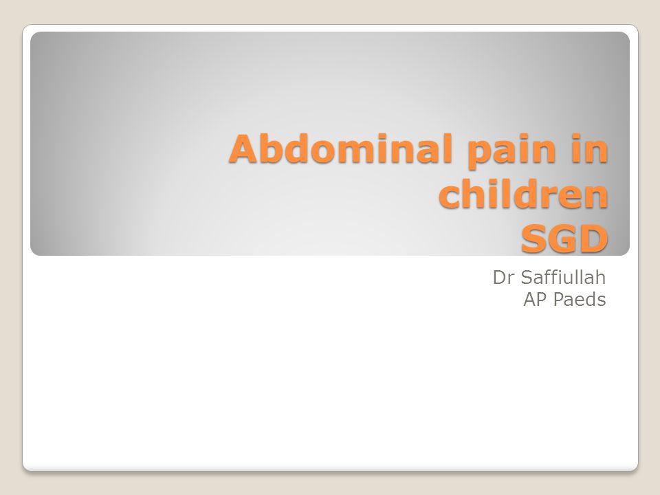 Abdominal pain in children SGD Dr Saffiullah AP Paeds