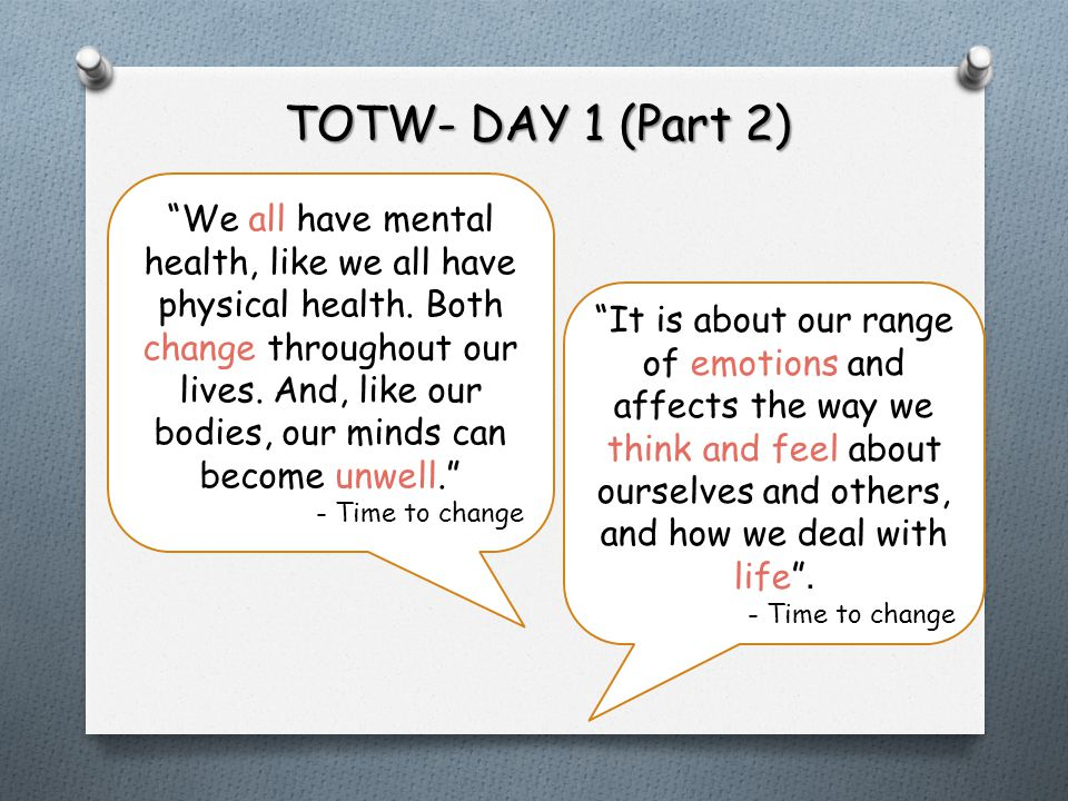 TOTW- DAY 1 (Part 2) We all have mental health, like we all have physical health.