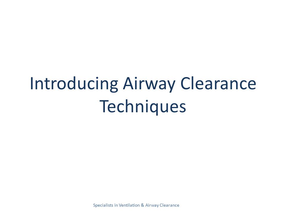 Introducing Airway Clearance Techniques Specialists in Ventilation & Airway Clearance