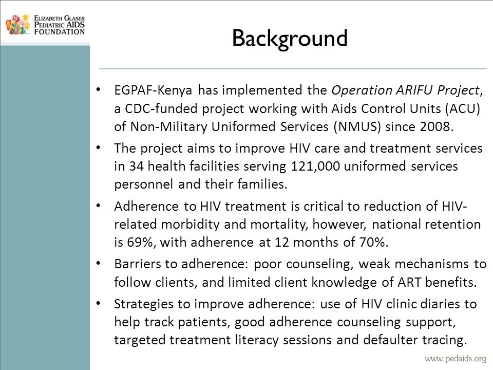Background EGPAF-Kenya has implemented the Operation ARIFU Project, a CDC-funded project working with Aids Control Units (ACU) of Non-Military Uniformed Services (NMUS) since 2008.