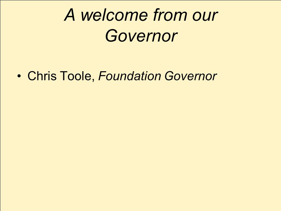 A welcome from our Governor Chris Toole, Foundation Governor