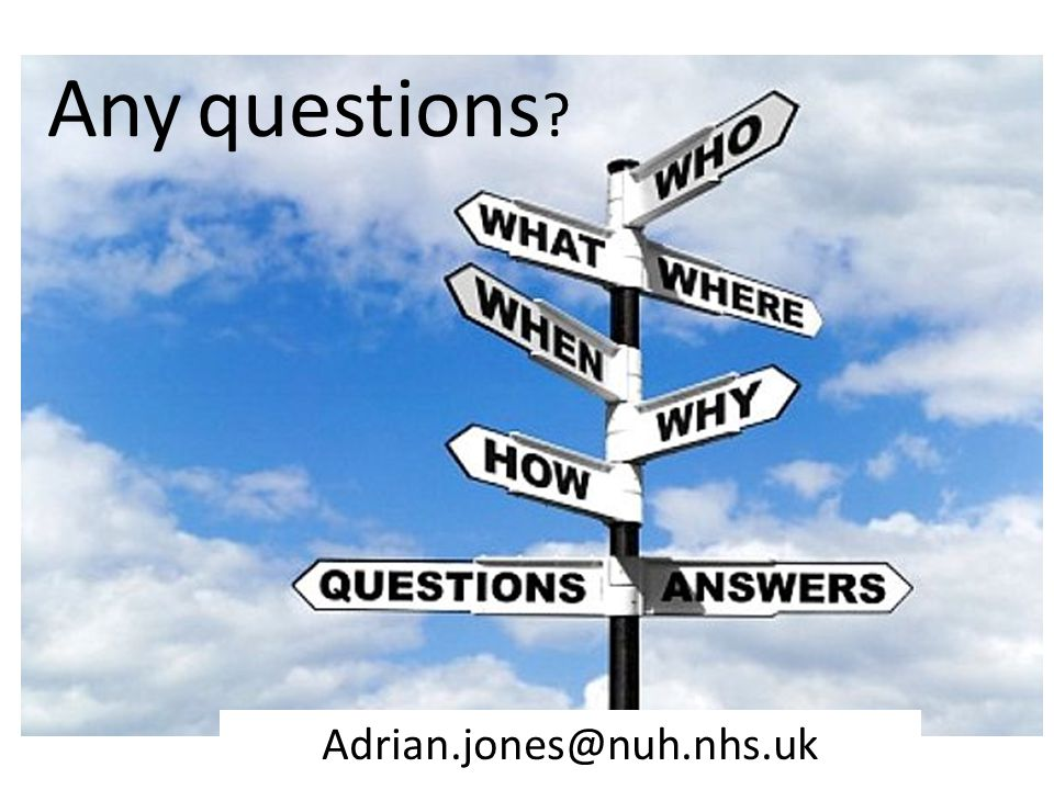 Any questions Adrian.jones@nuh.nhs.uk