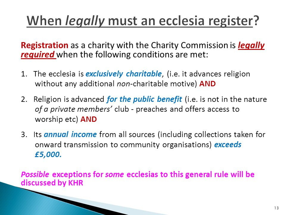 Registration as a charity with the Charity Commission is legally required when the following conditions are met: 1.