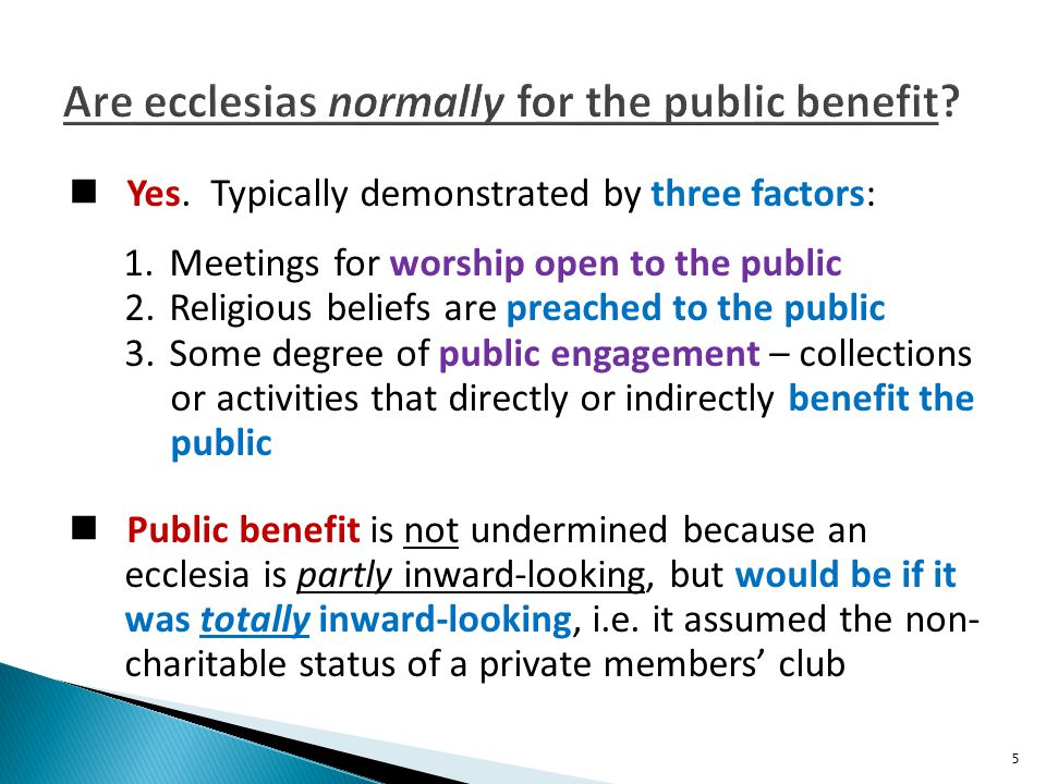 Yes. Typically demonstrated by three factors: 1. Meetings for worship open to the public 2.