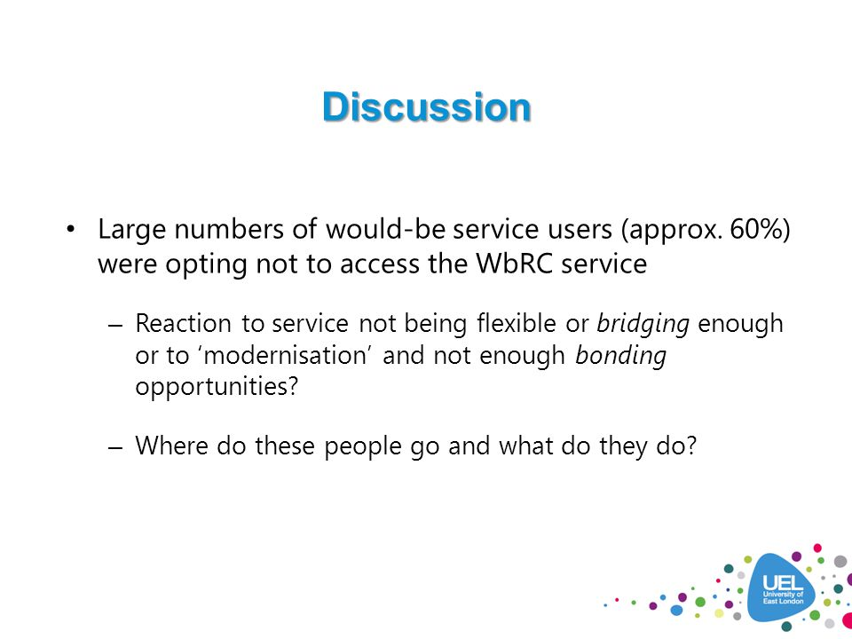 Discussion Large numbers of would-be service users (approx.