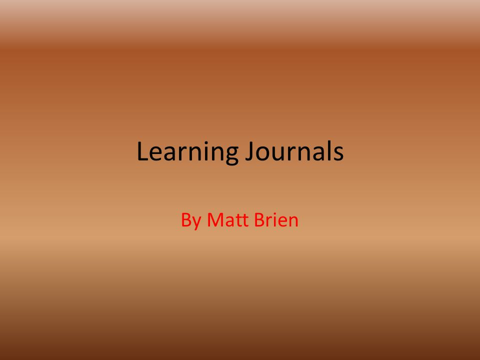 Learning Journals By Matt Brien