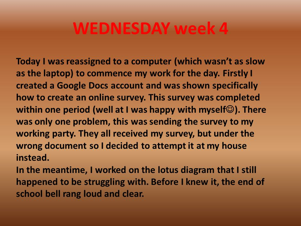 WEDNESDAY week 4 Today I was reassigned to a computer (which wasn't as slow as the laptop) to commence my work for the day.
