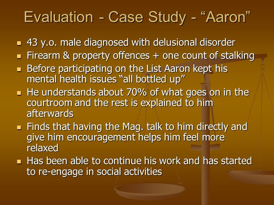 Evaluation - Case Study - Aaron 43 y.o. male diagnosed with delusional disorder 43 y.o.