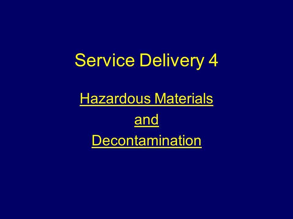 Service Delivery 4 Hazardous Materials and Decontamination