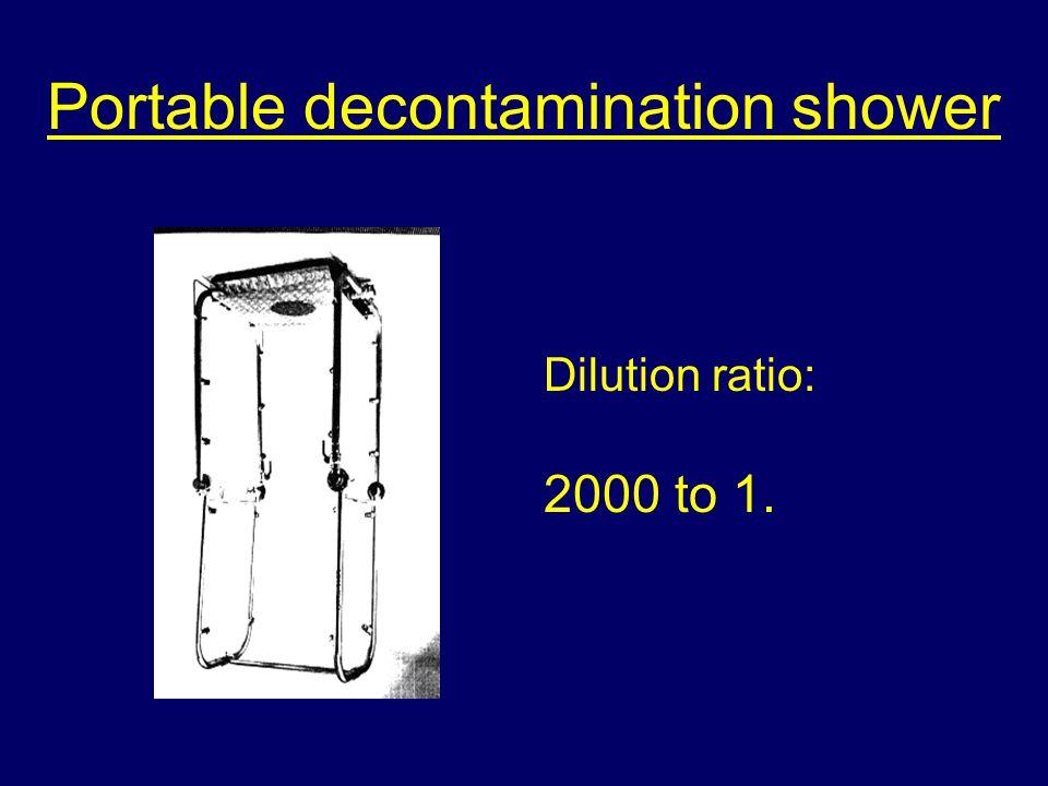Portable decontamination shower 2000 to 1. Dilution ratio: