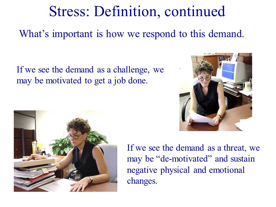 Stress: Definition Just what is stress, anyway.