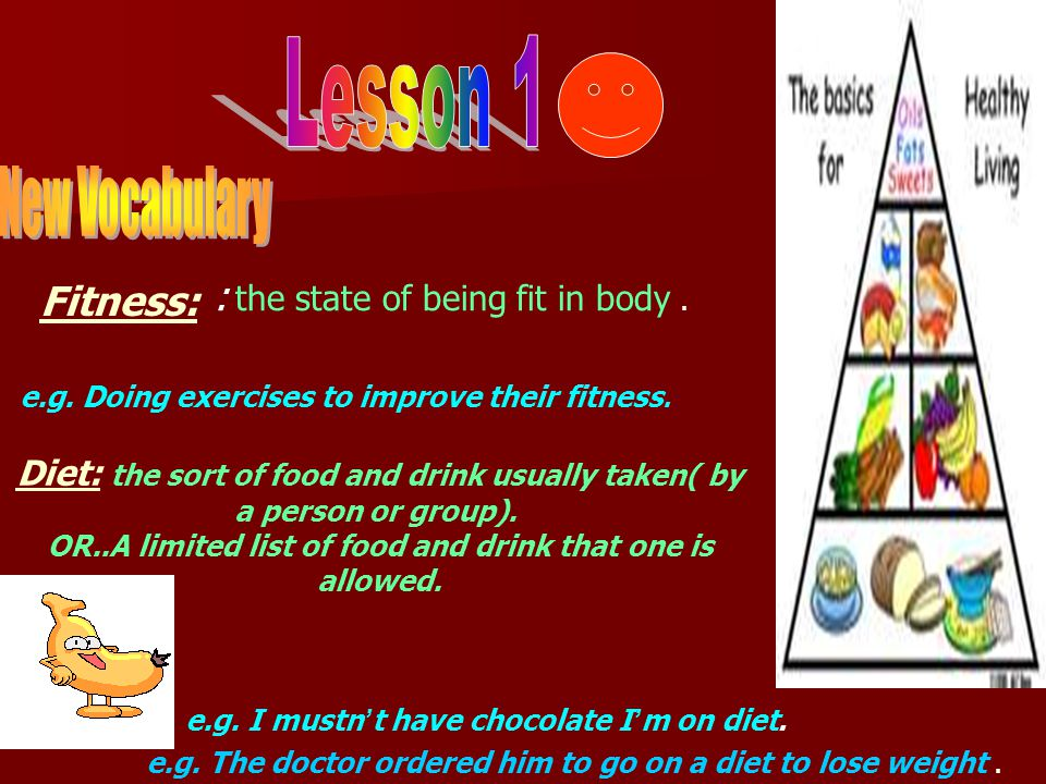 e.g. Doing exercises to improve their fitness. Fitness: : the state of being fit in body.