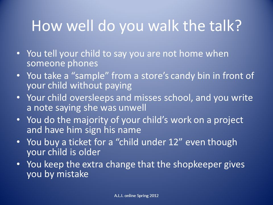 How well do you walk the talk.