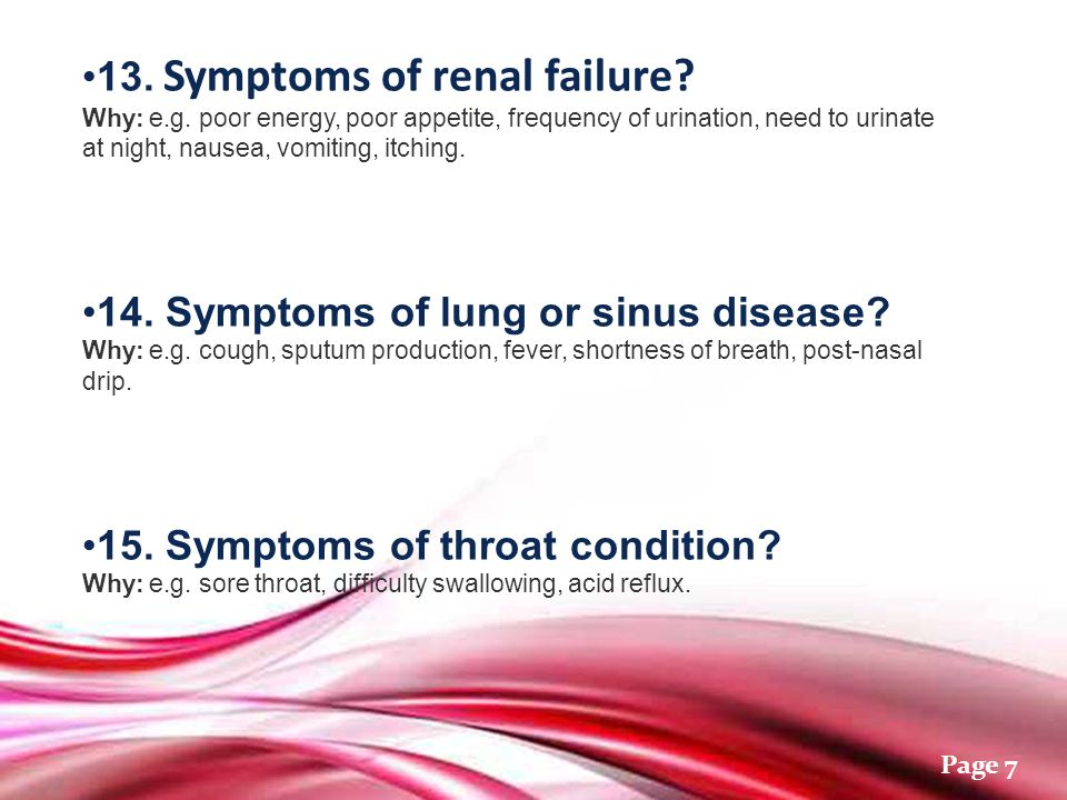 Free Powerpoint Templates Page 7 13.Symptoms of renal failure.