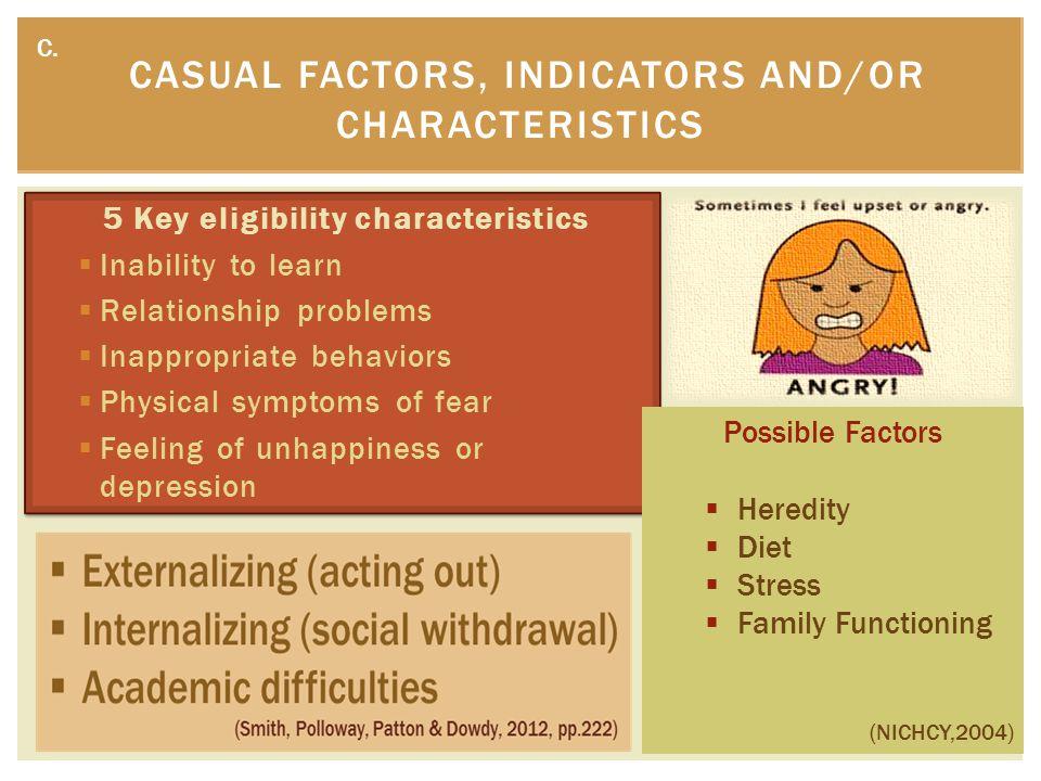 CASUAL FACTORS, INDICATORS AND/OR CHARACTERISTICS C.