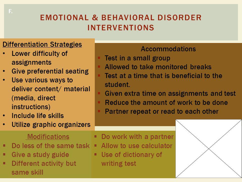 EMOTIONAL & BEHAVIORAL DISORDER INTERVENTIONS F.