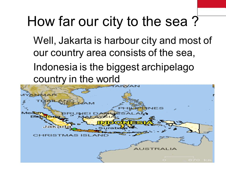 How far our city to the sea .