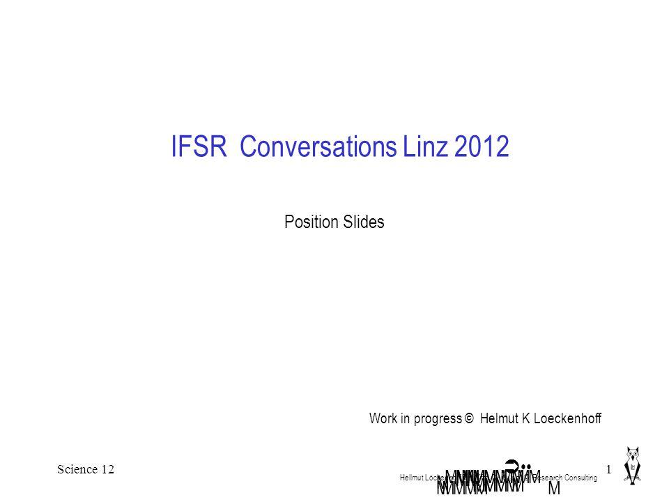 Science 121 IFSR Conversations Linz 2012 Hellmut Löckenhoff Dipl.Kfm.