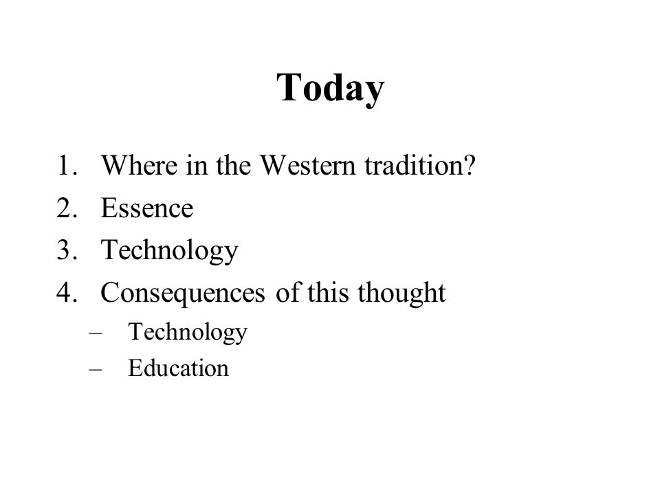 Today 1.Where in the Western tradition.