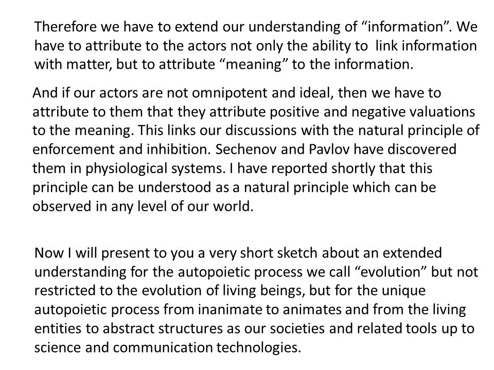 Therefore we have to extend our understanding of information .