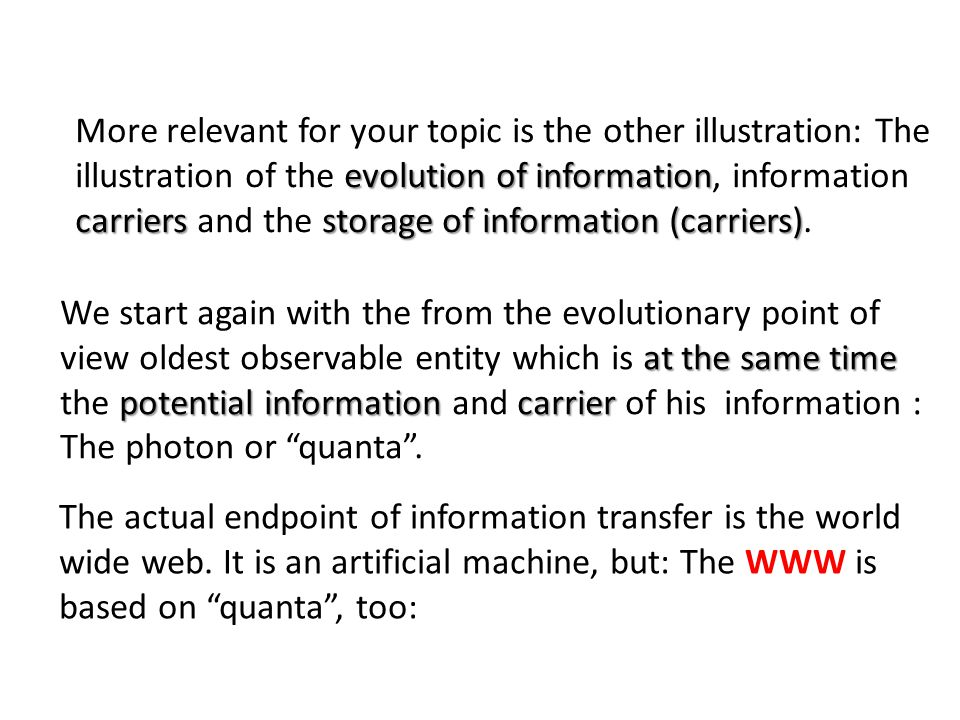 evolution of information carriers storage of information (carriers) More relevant for your topic is the other illustration: The illustration of the ev