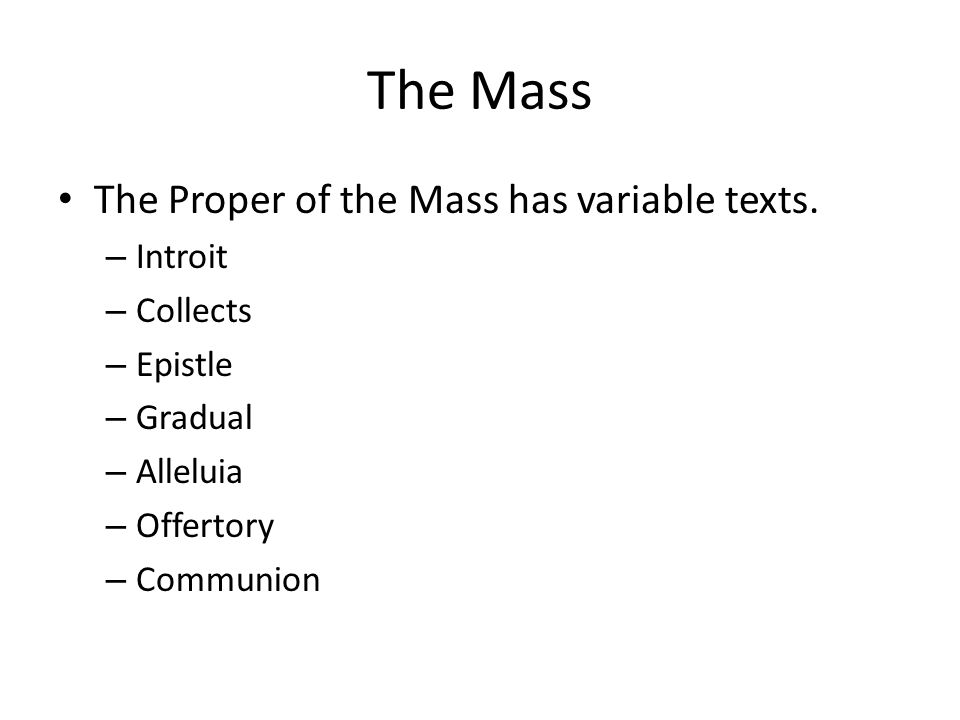 The Mass The Proper of the Mass has variable texts.