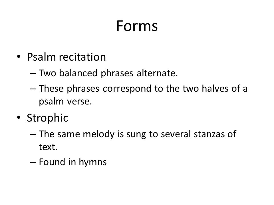 Forms Psalm recitation – Two balanced phrases alternate.