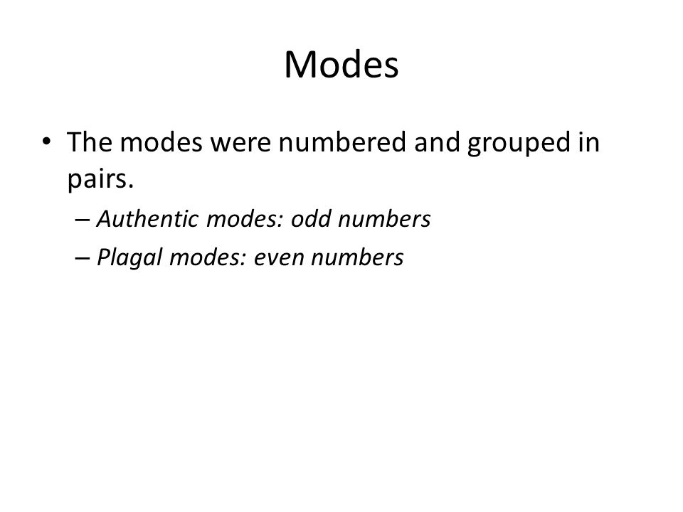 Modes The modes were numbered and grouped in pairs.