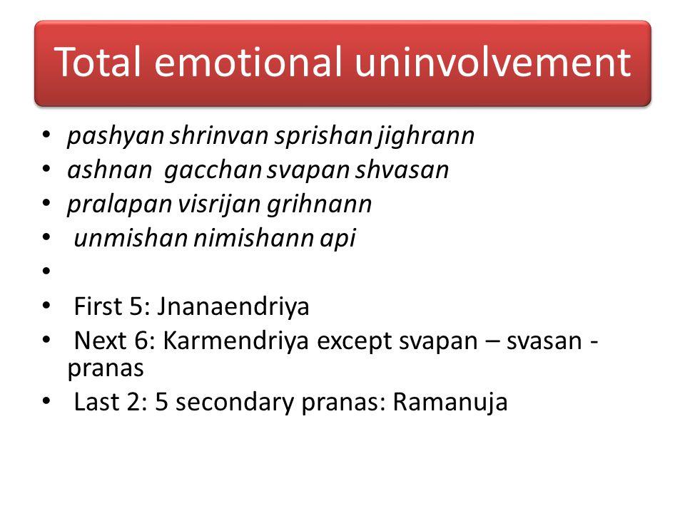 Total emotional uninvolvement