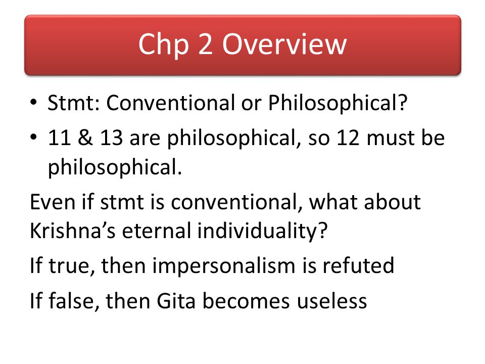 Chp 2 Overview 1.31 – sreyo – long-term perspective 1.32-35 – Detachment from this worldly and next-worldly gain 1.43 – Knowledge of soul-body differe