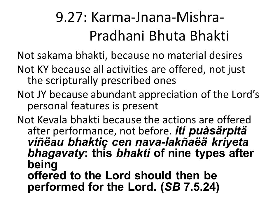 Krishna as the four causes (SB 6.9.42) Material cause: As upadana, He is the giver of the ingredients of creation. Formal cause: As sva-rupena pradhan