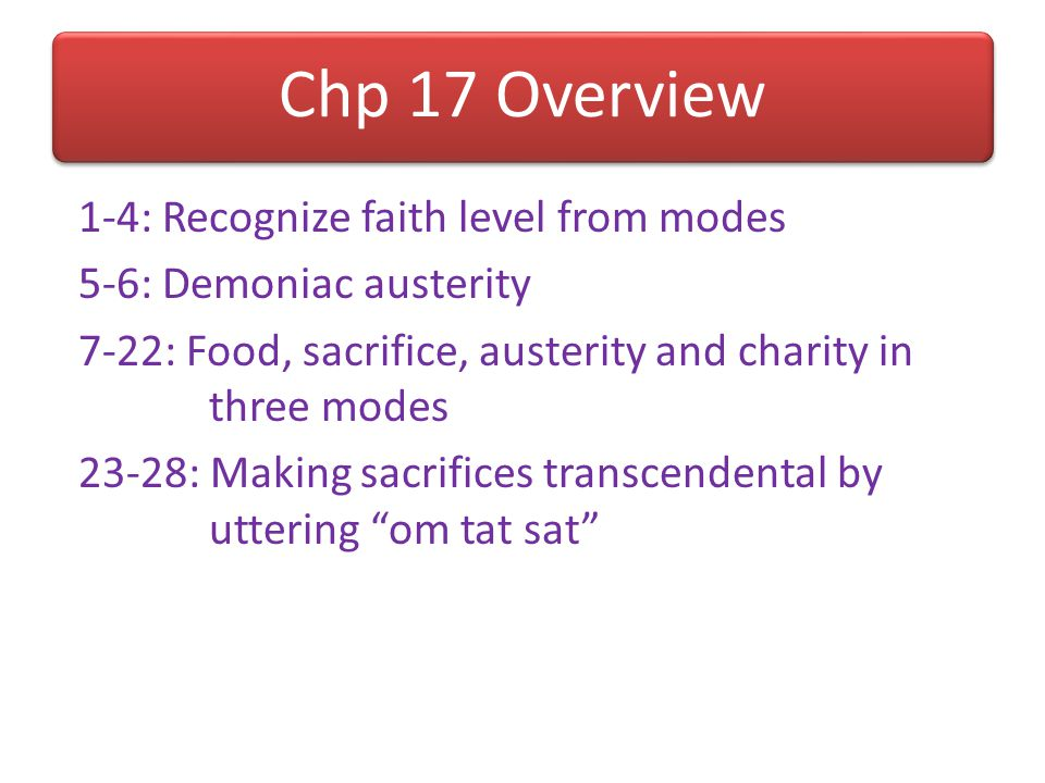 Chp 16 Overview 1-9: Divine and demoniac qualities 10-18: Activities of the demoniac 19-22: Consequences and causes of demoniac activities 23-24: The
