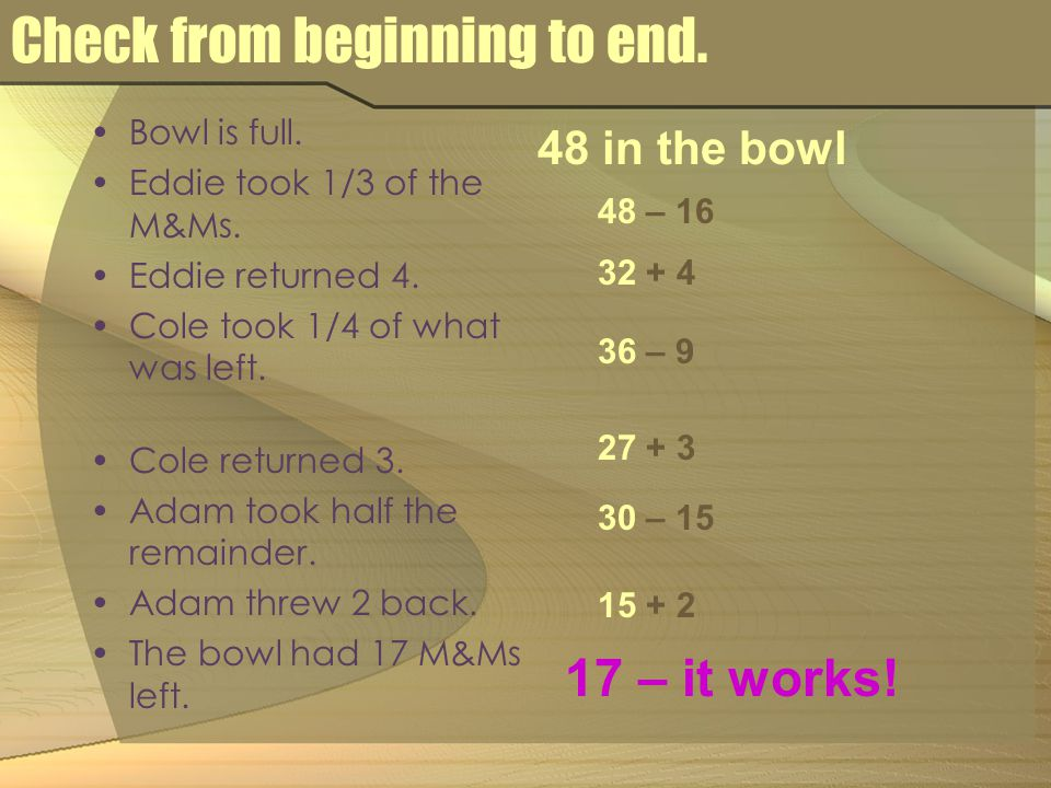 Check from beginning to end. Bowl is full. Eddie took 1/3 of the M&Ms.