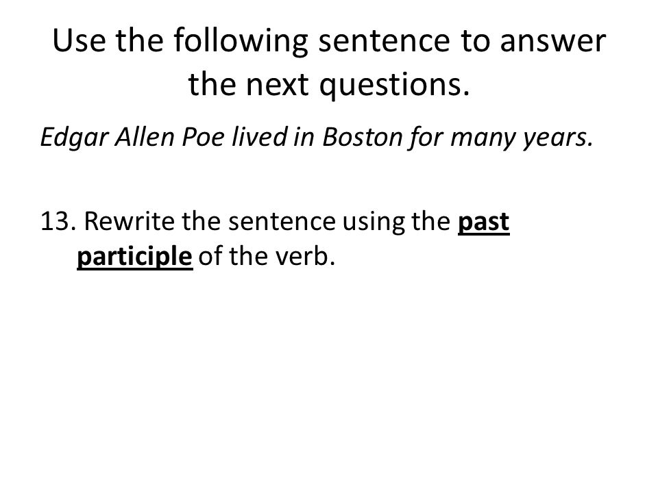 Use the following sentence to answer the next questions.