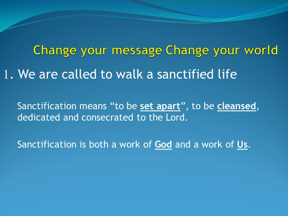 Sanctification is both a work of God and a work of Us.