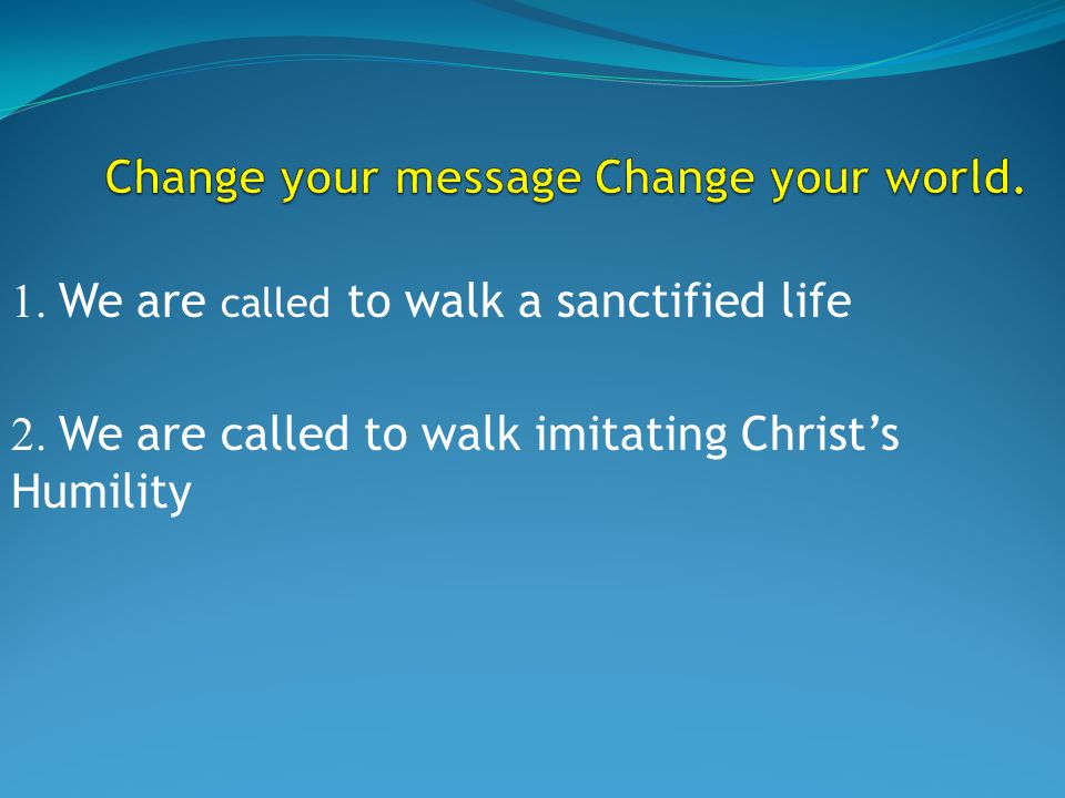 2. We are called to walk imitating Christ's Humility