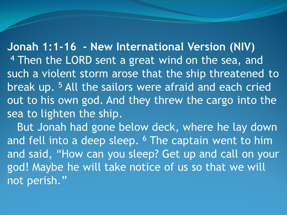 7 Then the sailors said to each other, Come, let us cast lots to find out who is responsible for this calamity. They cast lots and the lot fell on Jonah.