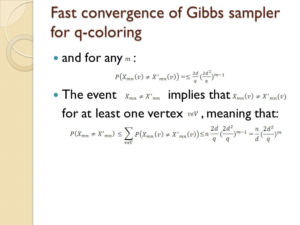 Fast convergence of Gibbs sampler for q-coloring and for any : The event implies that for at least one vertex, meaning that: