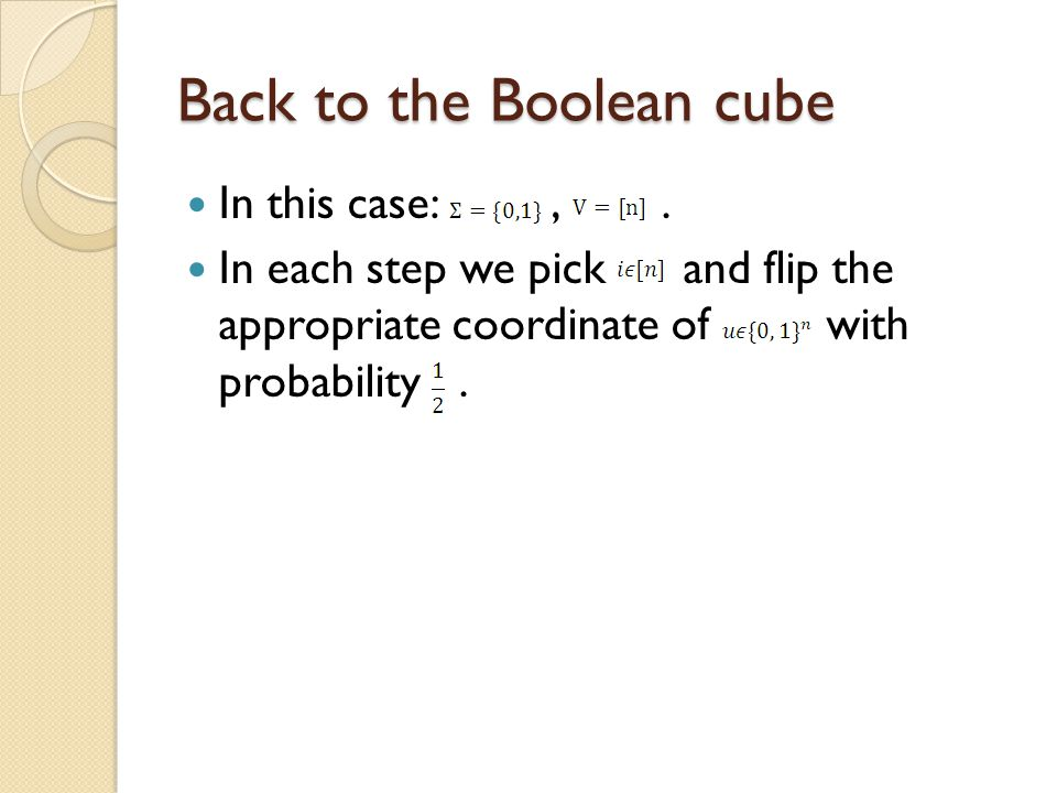 Stationary distribution for the Boolean Cube We will show that the uniform distribution is reversible (and therefore stationary).