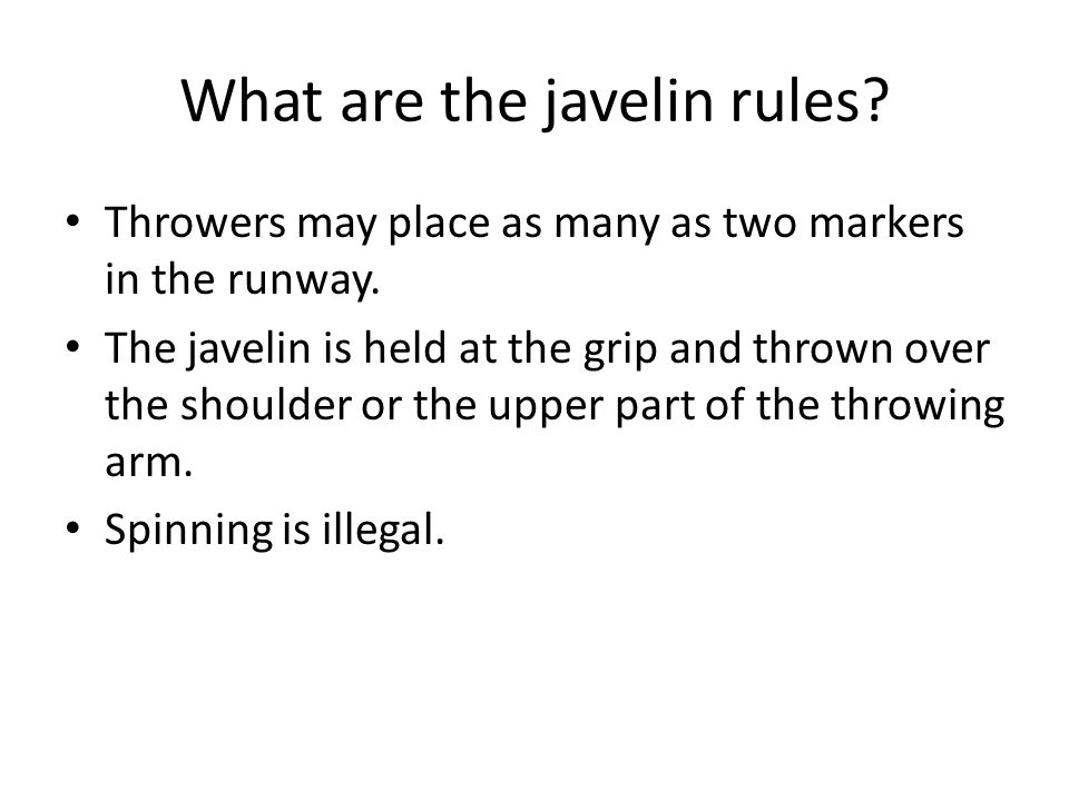 What are the javelin rules.Throwers may place as many as two markers in the runway.
