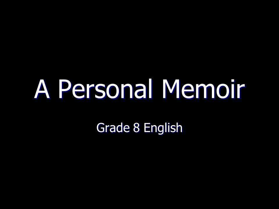 A Personal Memoir Grade 8 English