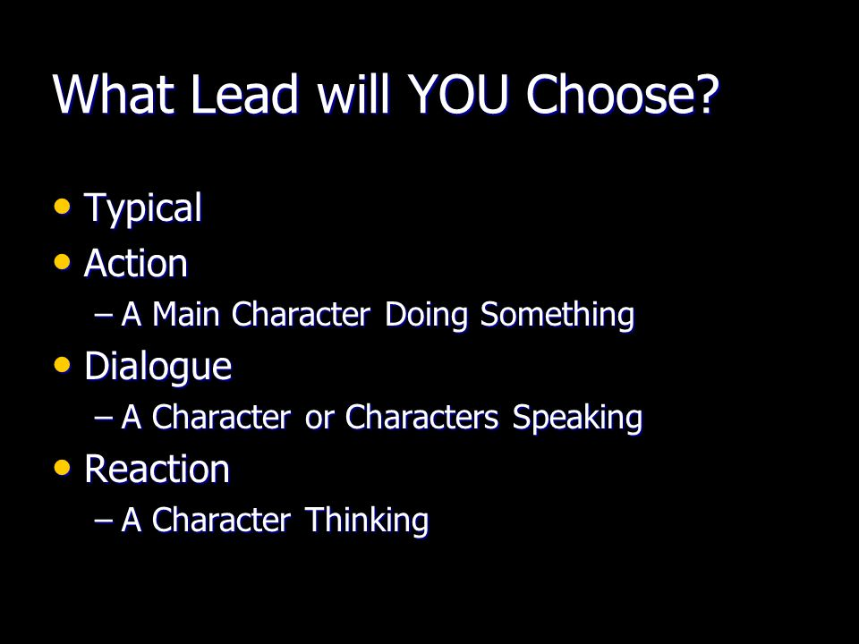 What Lead will YOU Choose.