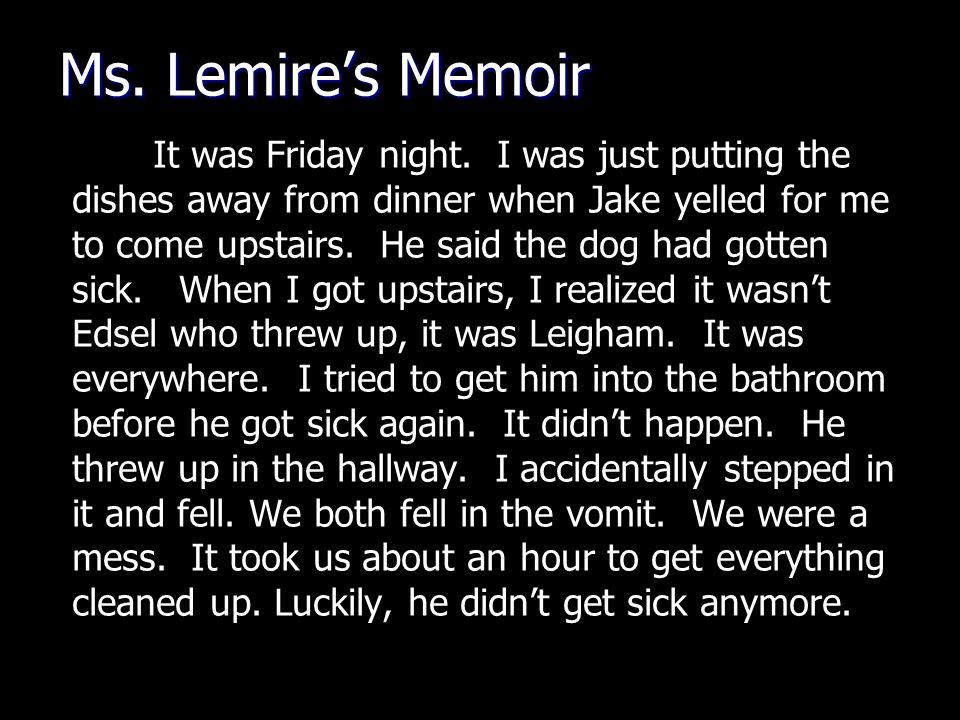 Ms. Lemire's Memoir It was Friday night.
