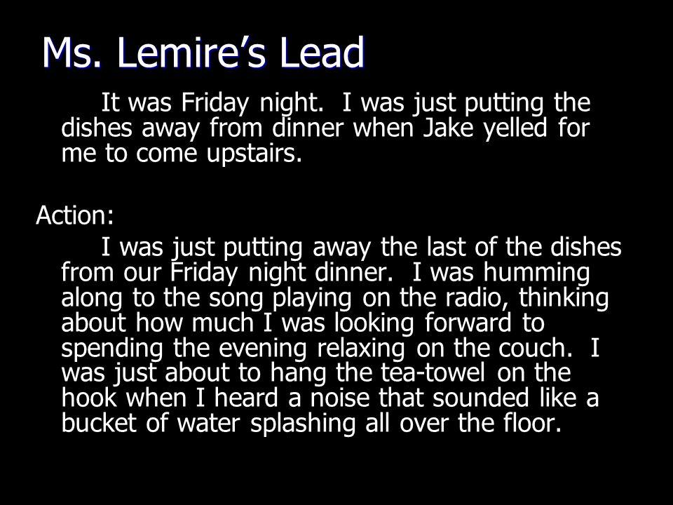 Ms. Lemire's Lead It was Friday night.