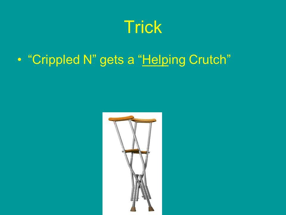 Trick Crippled N gets a Helping Crutch